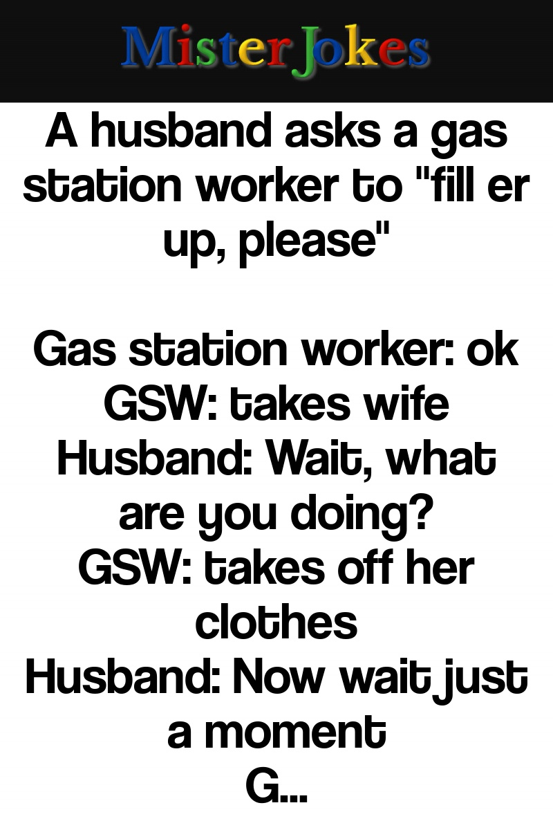 A husband asks a gas station worker to
