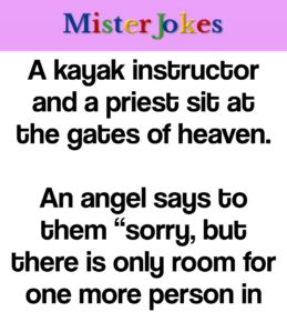 A kayak instructor and a priest sit at the gates of heaven.
