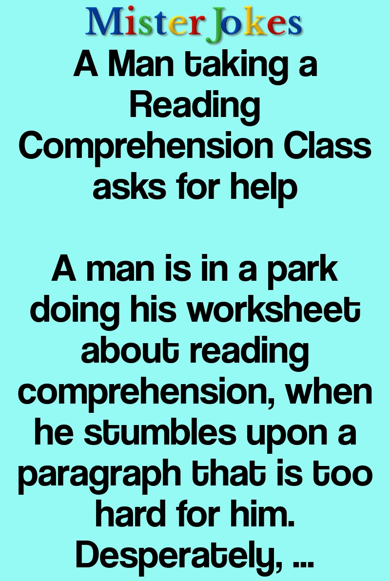 A Man taking a Reading Comprehension Class asks for help
