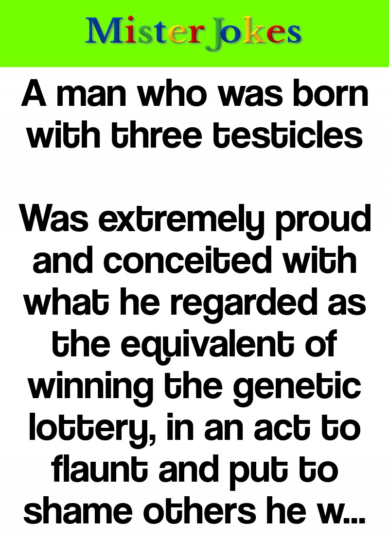 A man who was born with three testicles