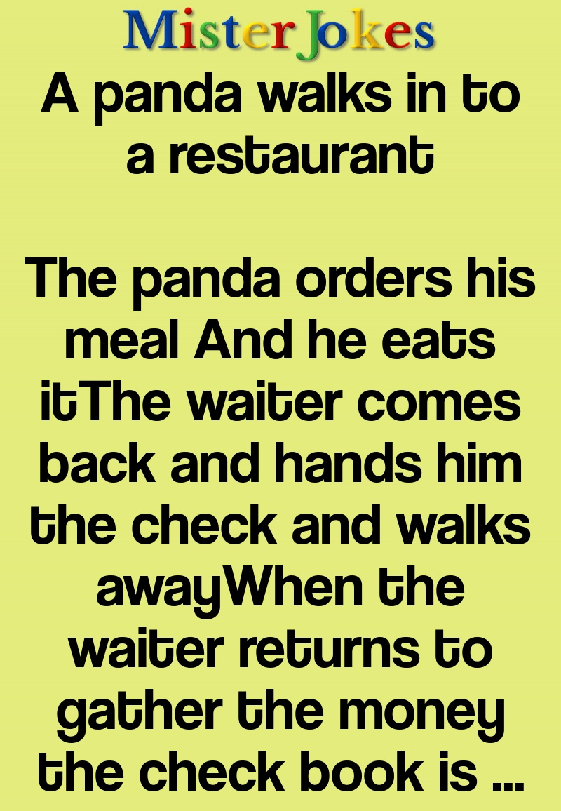 A panda walks in to a restaurant