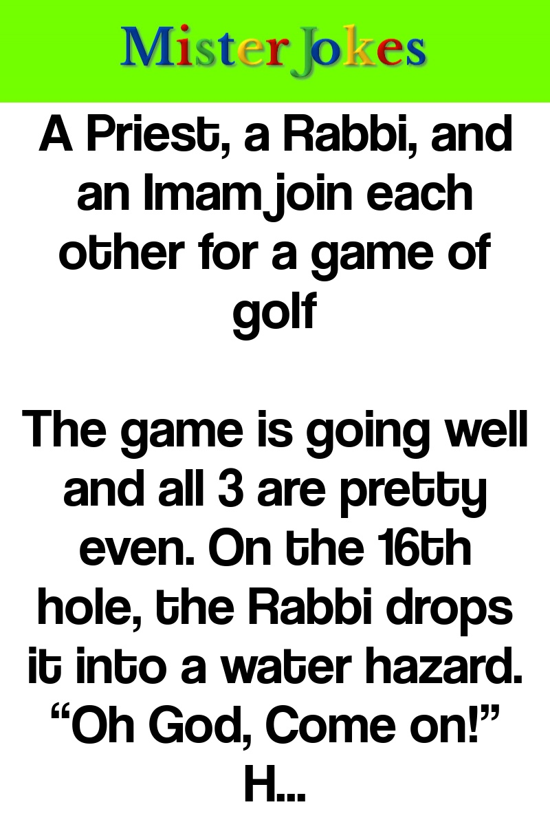 A Priest, a Rabbi, and an Imam join each other for a game of golf