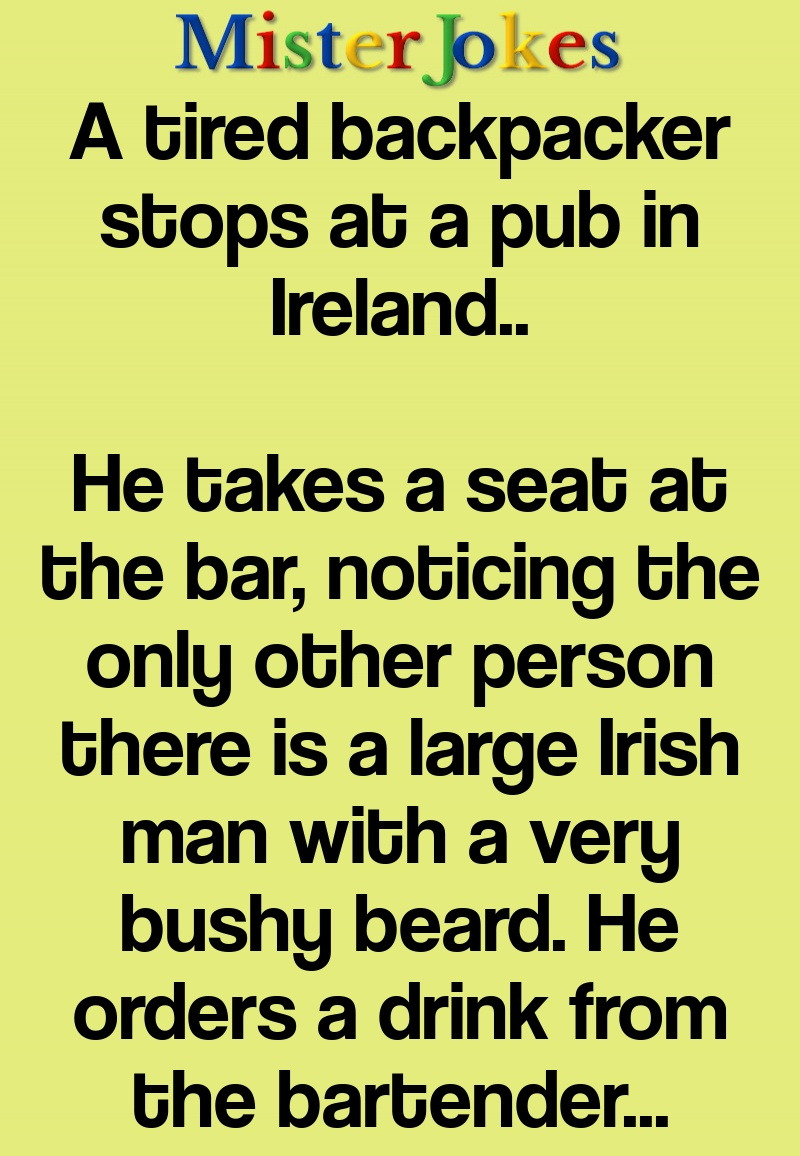 A tired backpacker stops at a pub in Ireland..