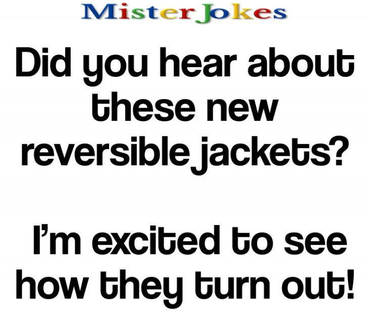 Did you hear about these new reversible jackets?