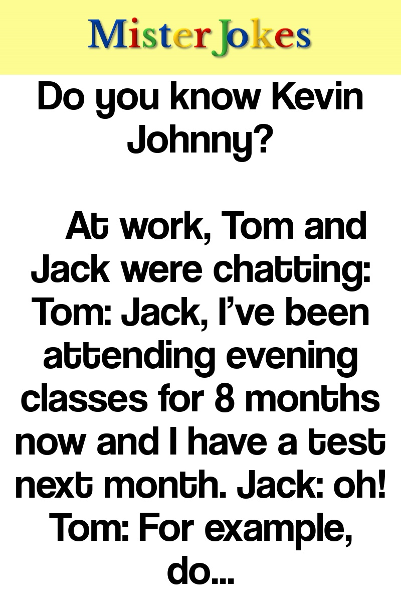 Do you know Kevin Johnny?