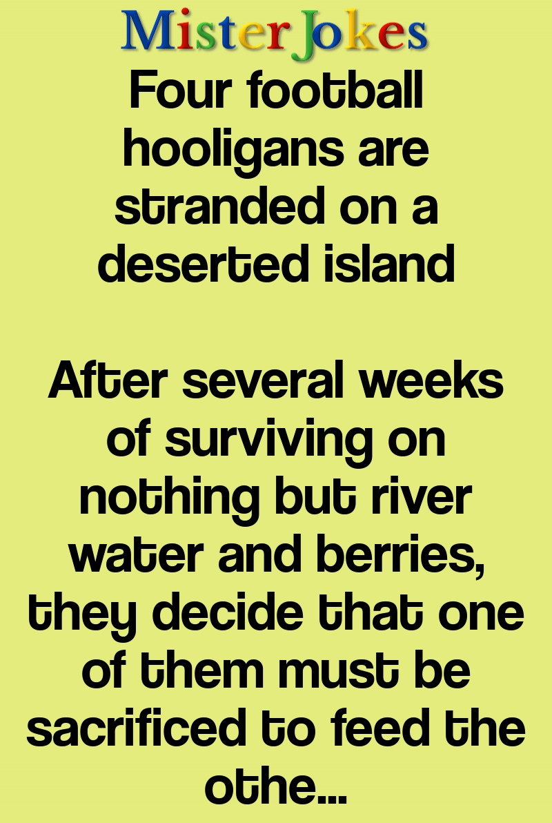Four football hooligans are stranded on a deserted island