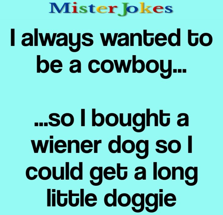 I always wanted to be a cowboy…