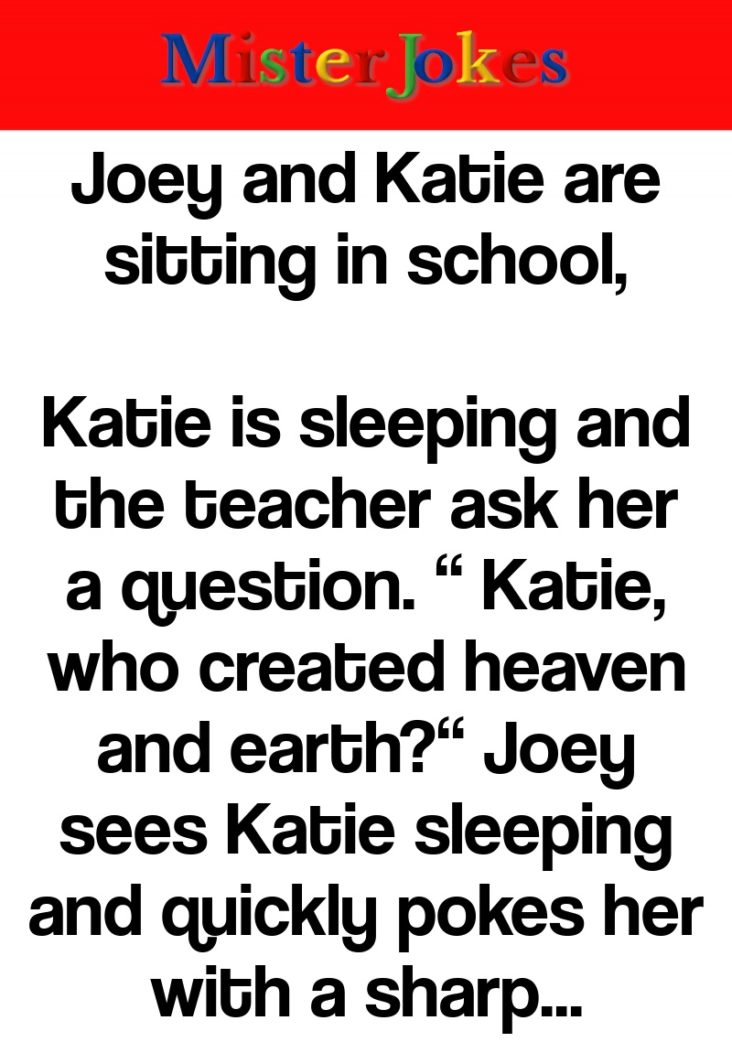 Joey and Katie are sitting in school,