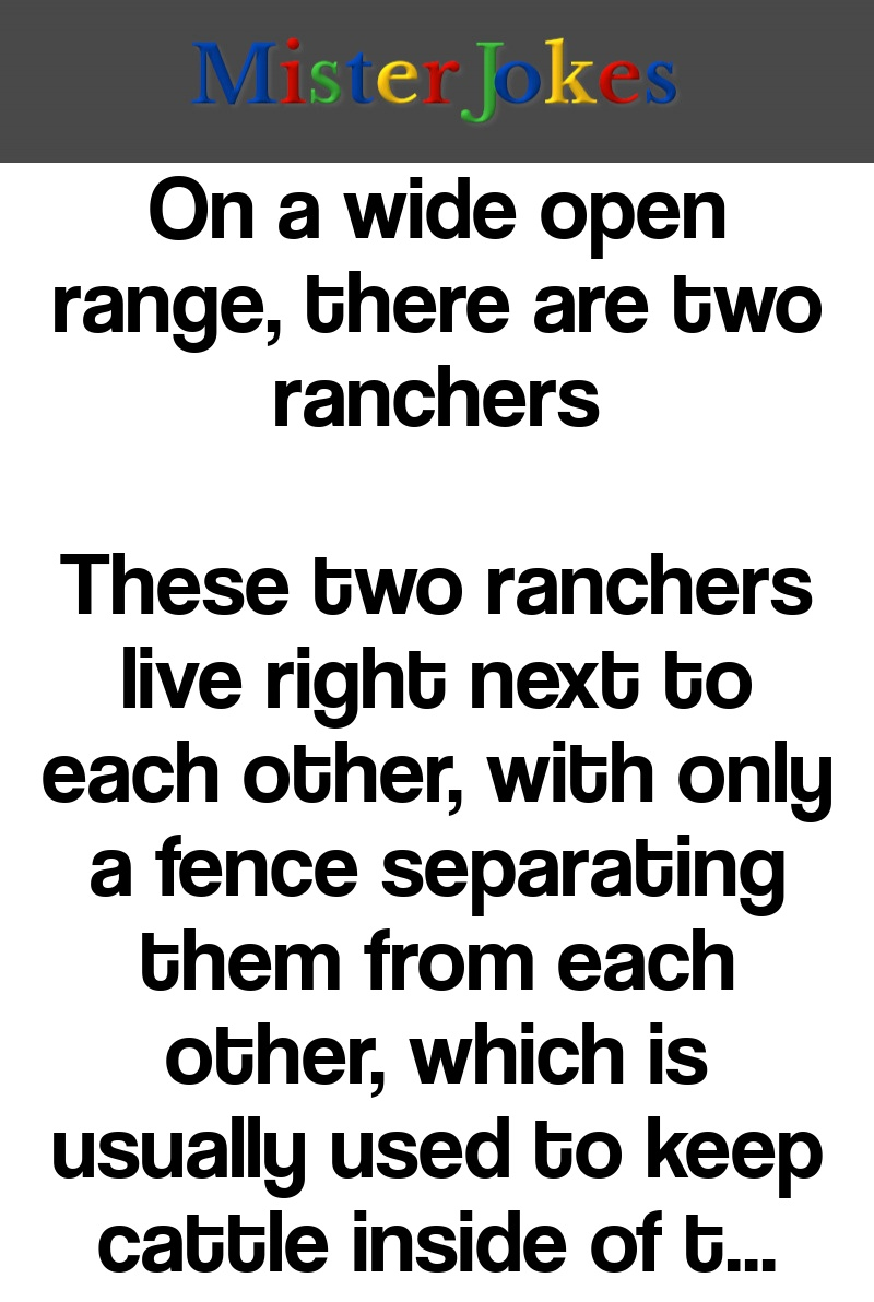 On a wide open range, there are two ranchers