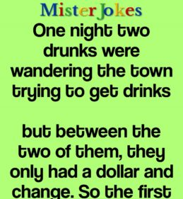 One night two drunks were wandering the town trying to get drinks
