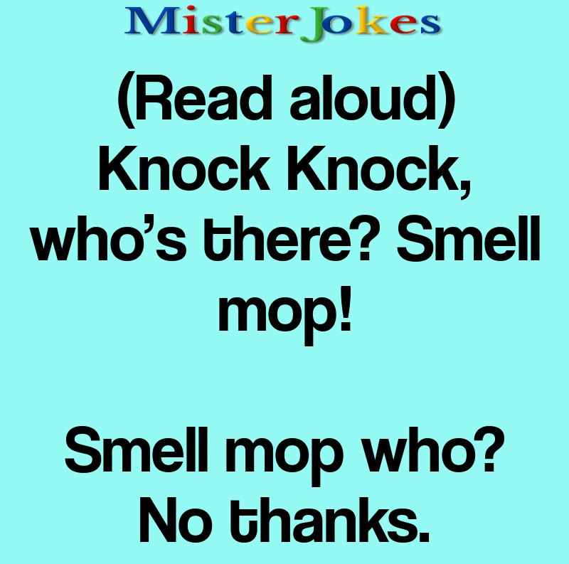 (Read aloud) Knock Knock, who's there? Smell mop!