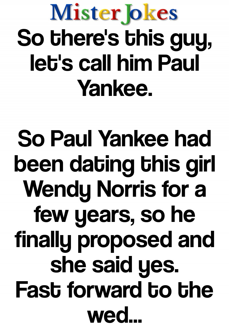 So there's this guy, let's call him Paul Yankee.