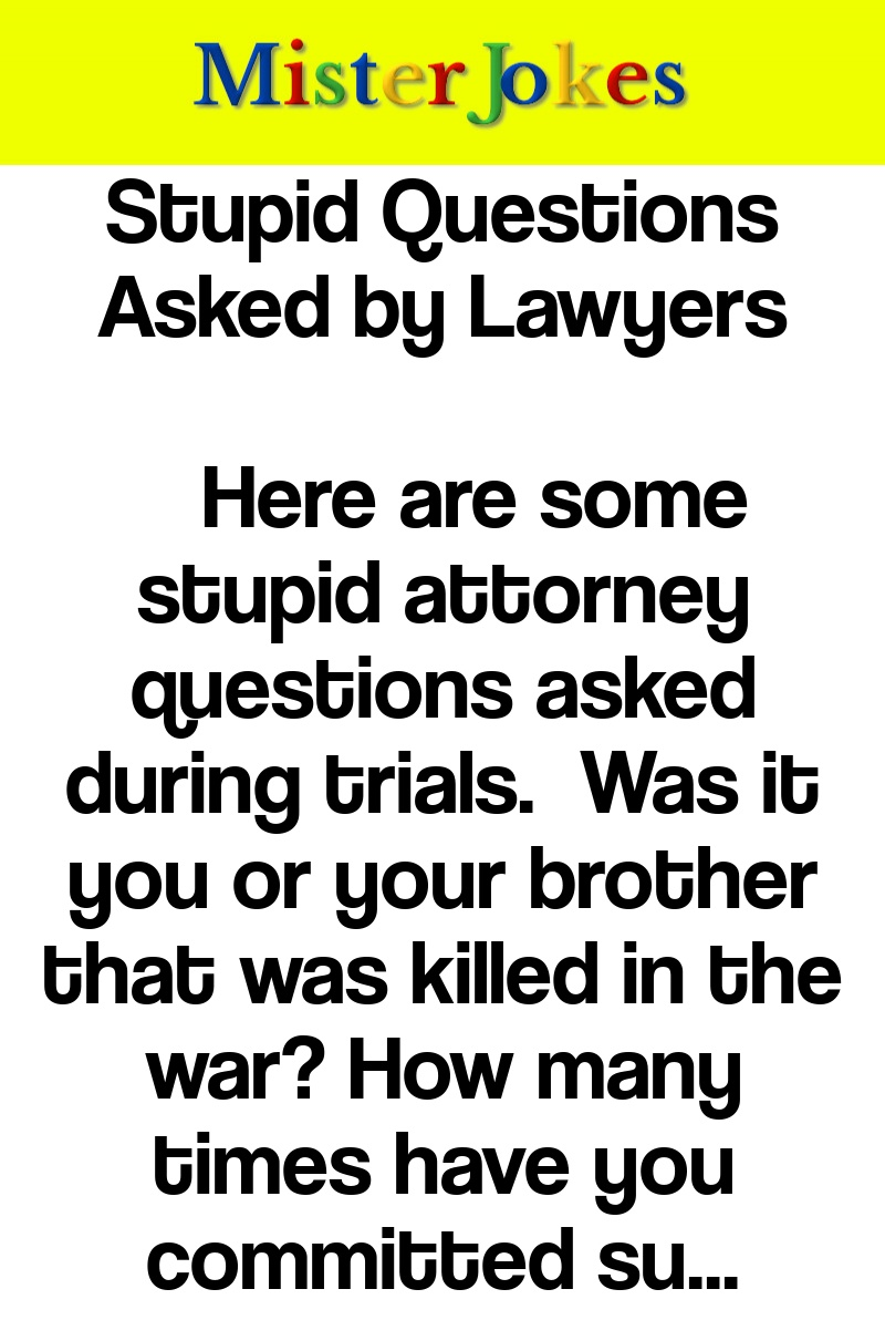 Stupid Questions Asked by Lawyers