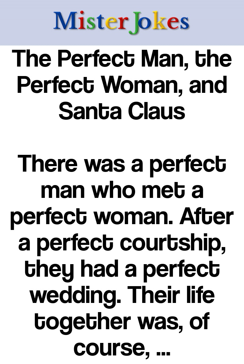 The Perfect Man, the Perfect Woman, and Santa Claus