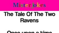 The Tale Of The Two Ravens