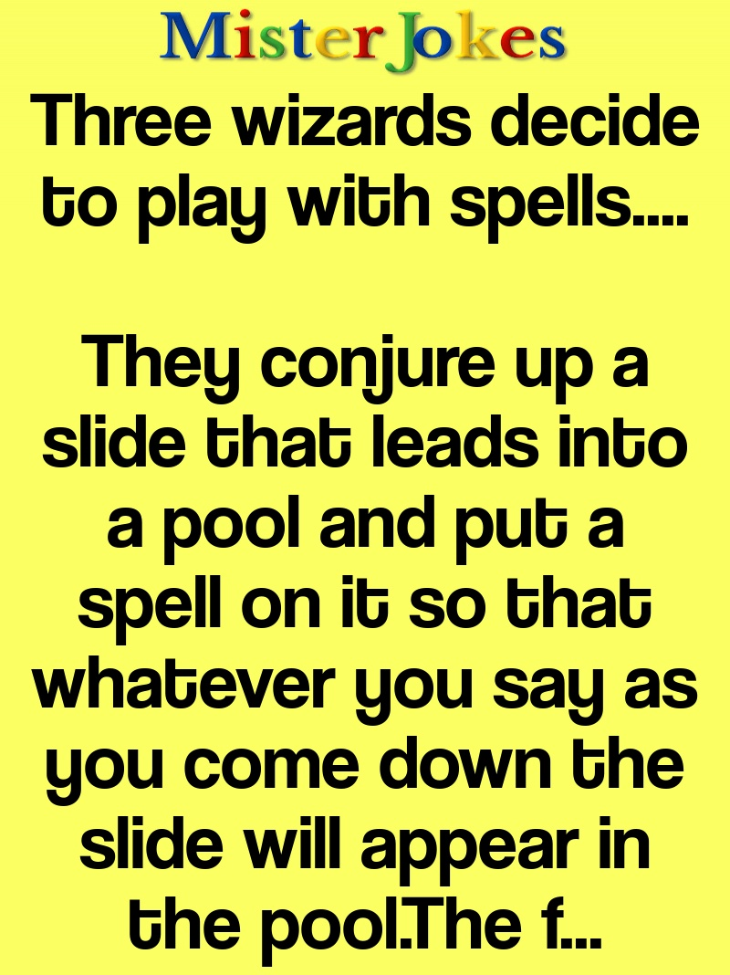 Three wizards decide to play with spells….