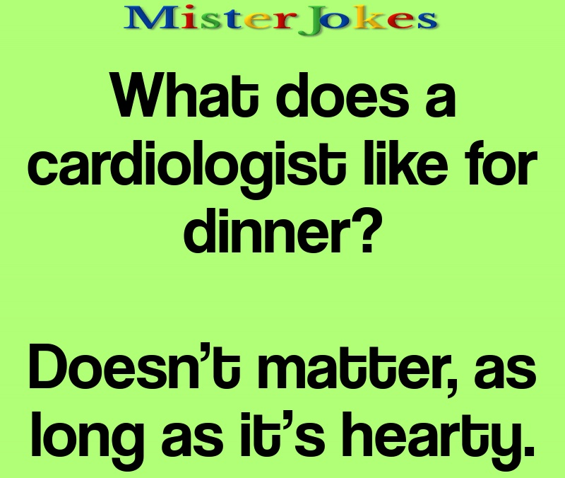 What does a cardiologist like for dinner?