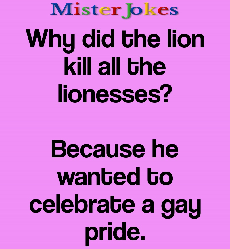 Why did the lion kill all the lionesses?