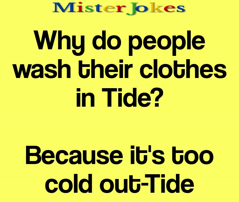 Why do people wash their clothes in Tide?