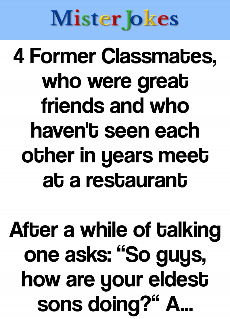 4 Former Classmates, who were great friends and who haven't seen each other in years meet at a restaurant