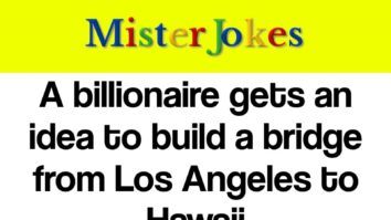 A billionaire gets an idea to build a bridge from Los Angeles to Hawaii
