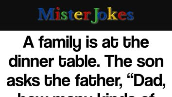 """A family is at the dinner table. The son asks the father, """"Dad, how many kinds of boobs are there?"""""""