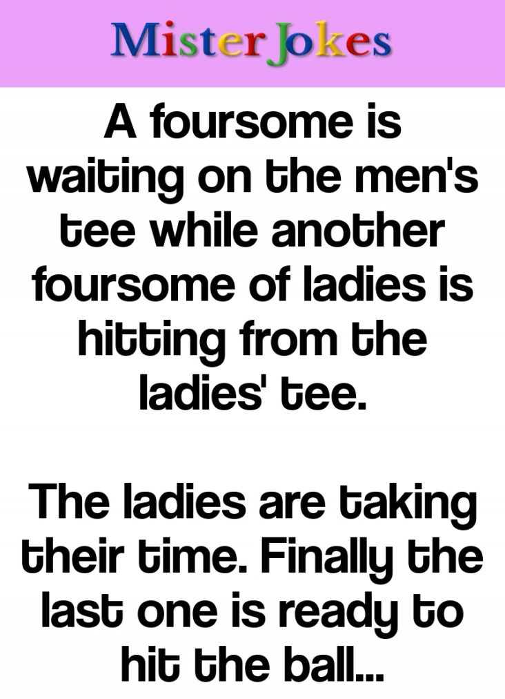 A foursome is waiting on the men's tee while another foursome of ladies is hitting from the ladies' tee.