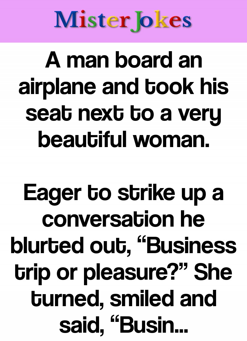 A man board an airplane and took his seat next to a very beautiful woman.