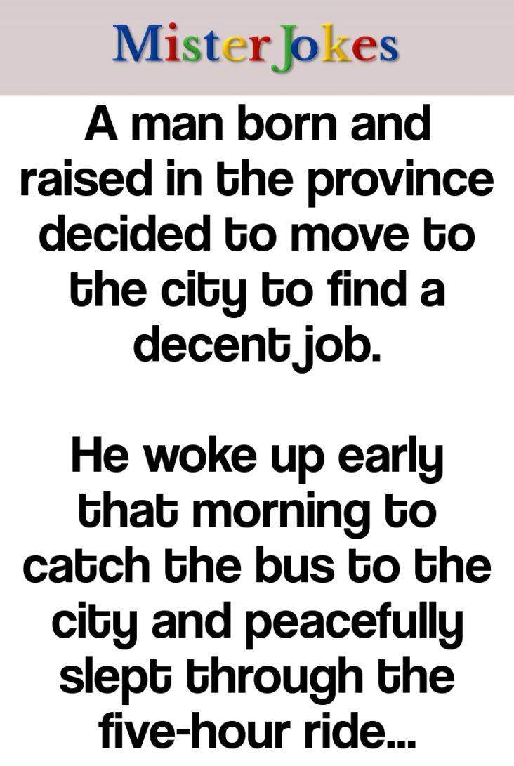 A man born and raised in the province decided to move to the city to find a decent job.