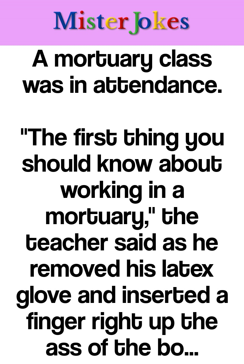 A mortuary class was in attendance.