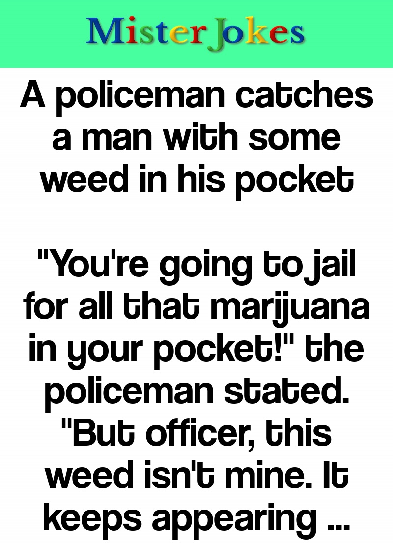 A policeman catches a man with some weed in his pocket