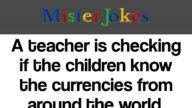 A teacher is checking if the children know the currencies from around the world.