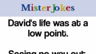 David's life was at a low point.