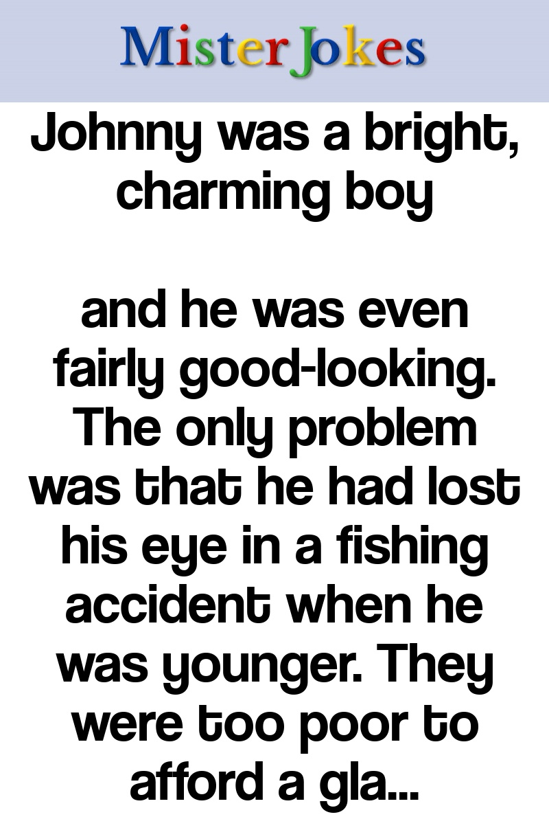 Johnny was a bright, charming boy