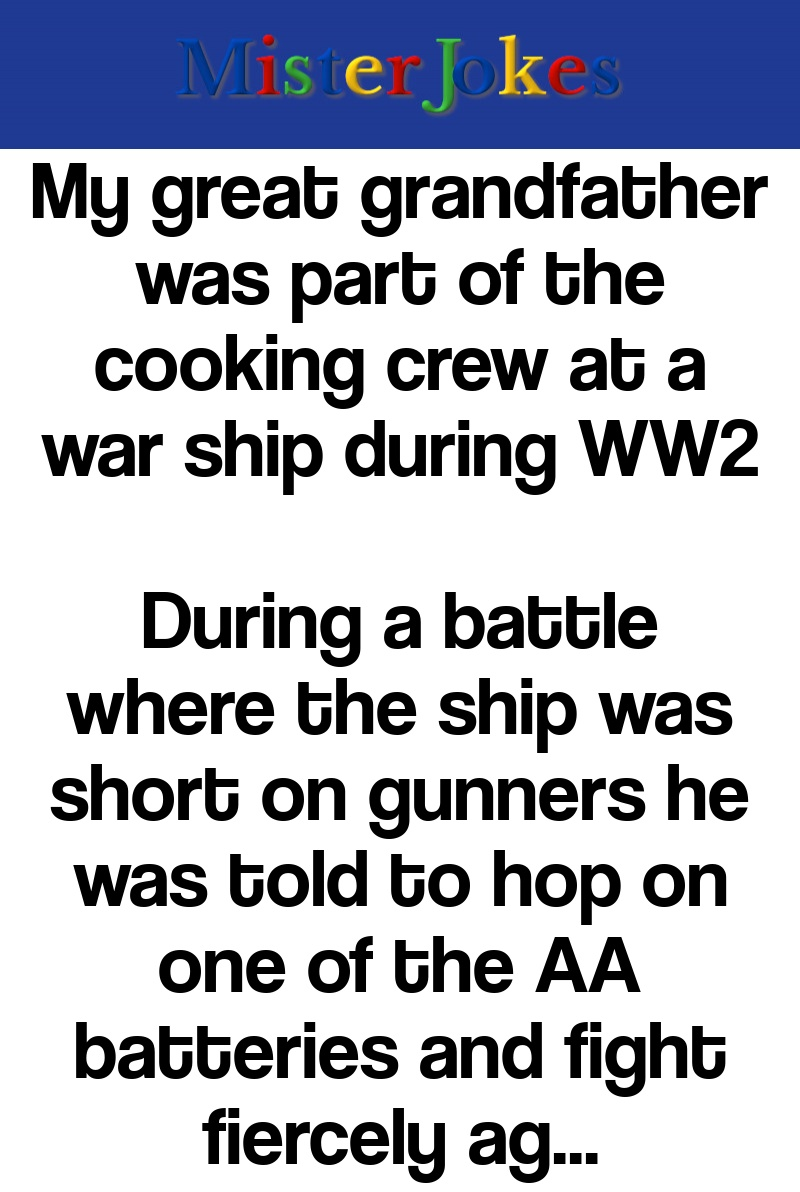 My great grandfather was part of the cooking crew at a war ship during WW2
