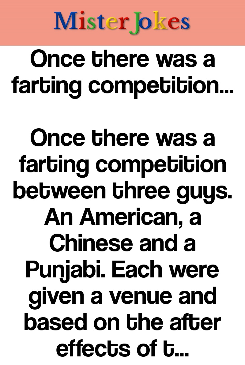 Once there was a farting competition…