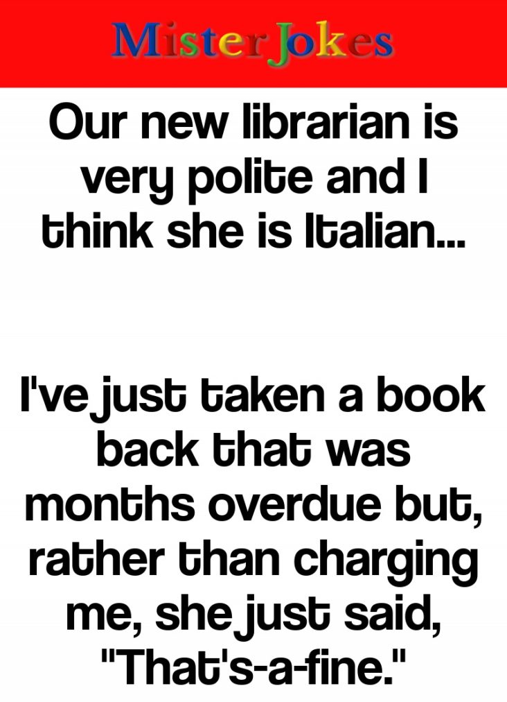Our new librarian is very polite and I think she is Italian…