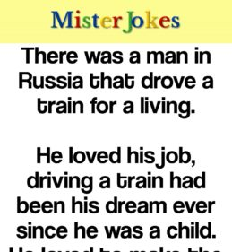 There was a man in Russia that drove a train for a living.