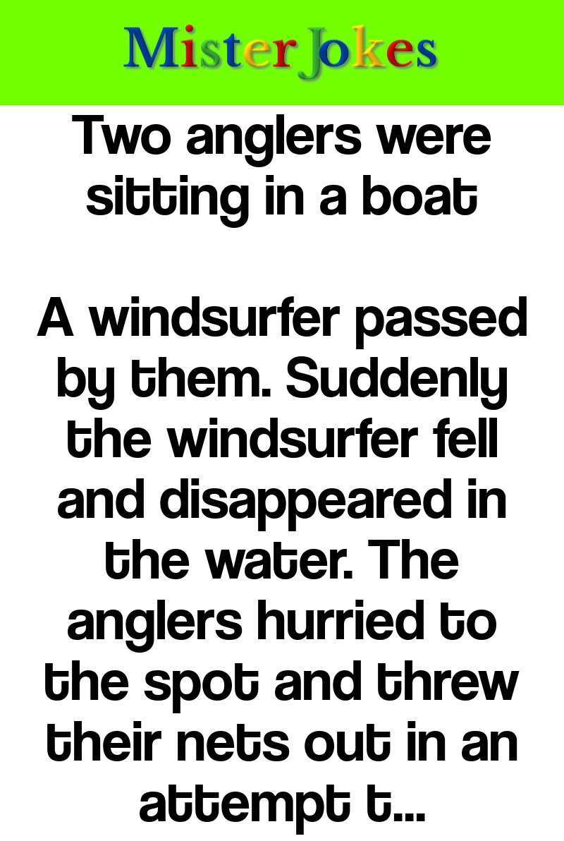 Two anglers were sitting in a boat