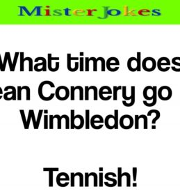 What time does Sean Connery go to Wimbledon?