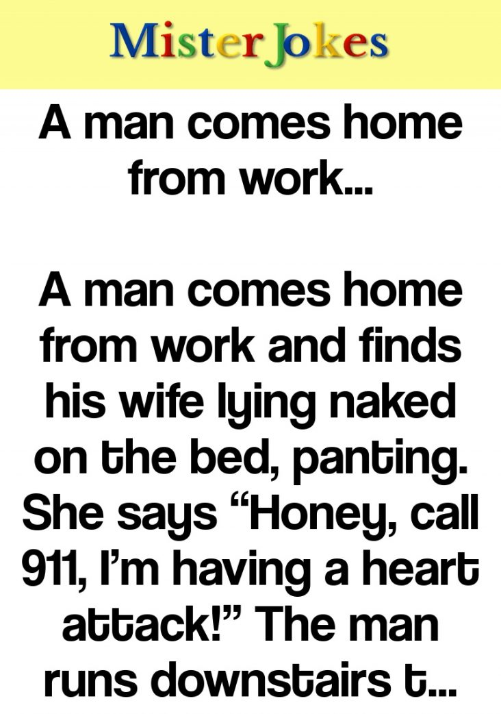 A man comes home from work…