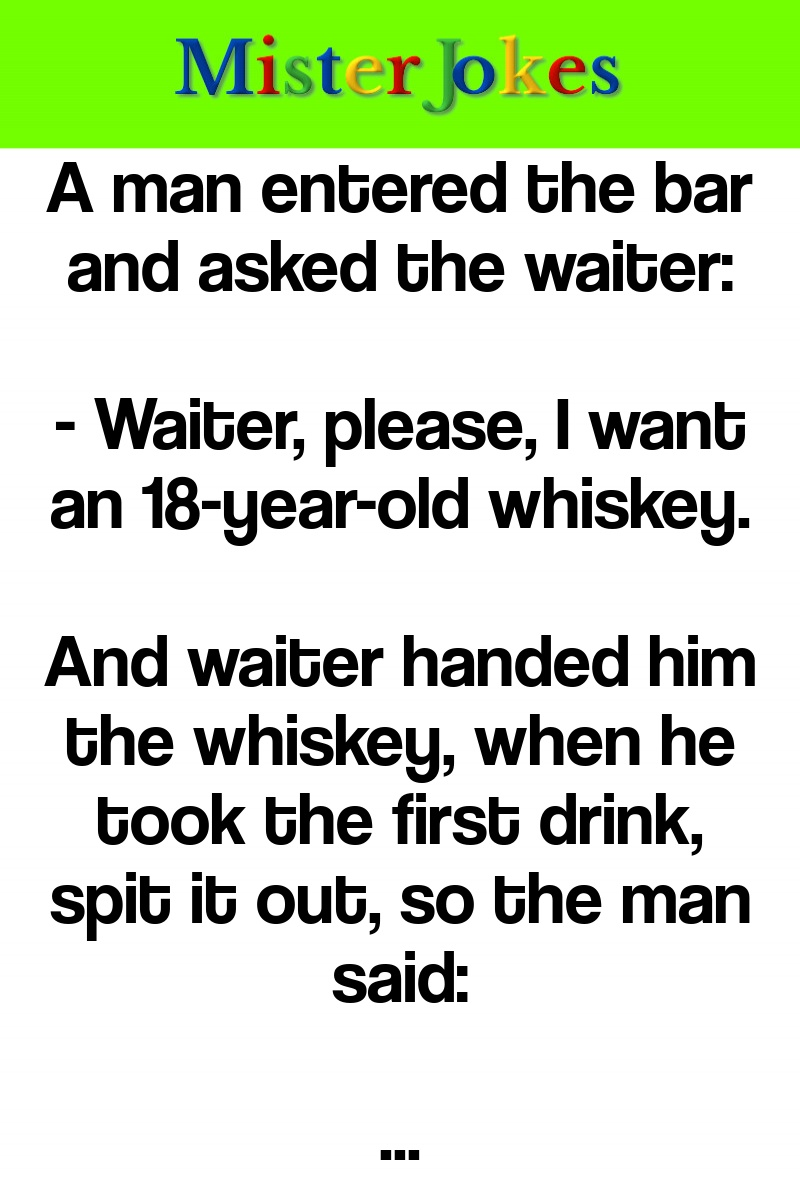 A man entered the bar and asked the waiter: