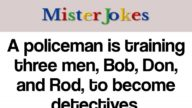 A policeman is training three men, Bob, Don, and Rod, to become detectives.