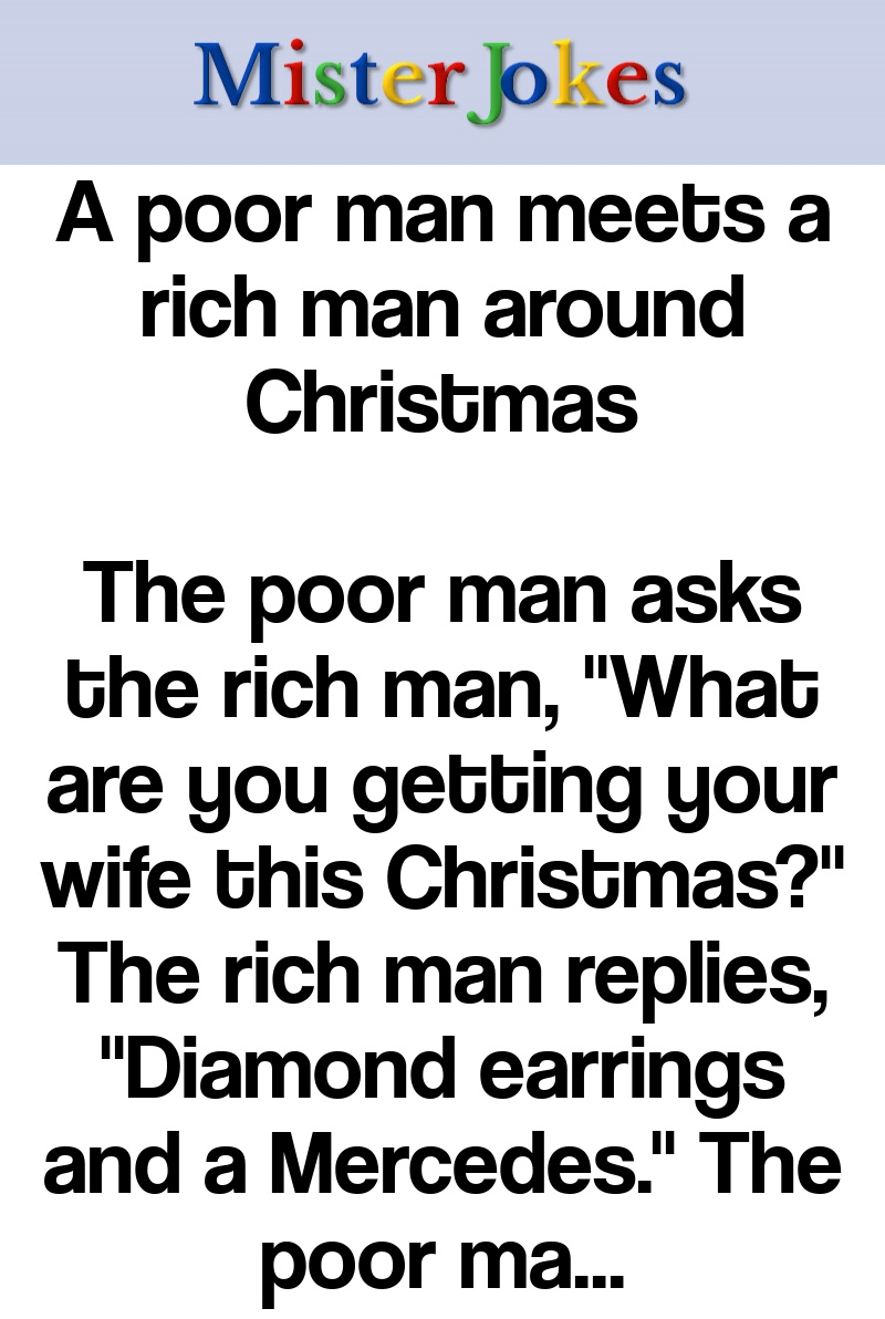 A poor man meets a rich man around Christmas
