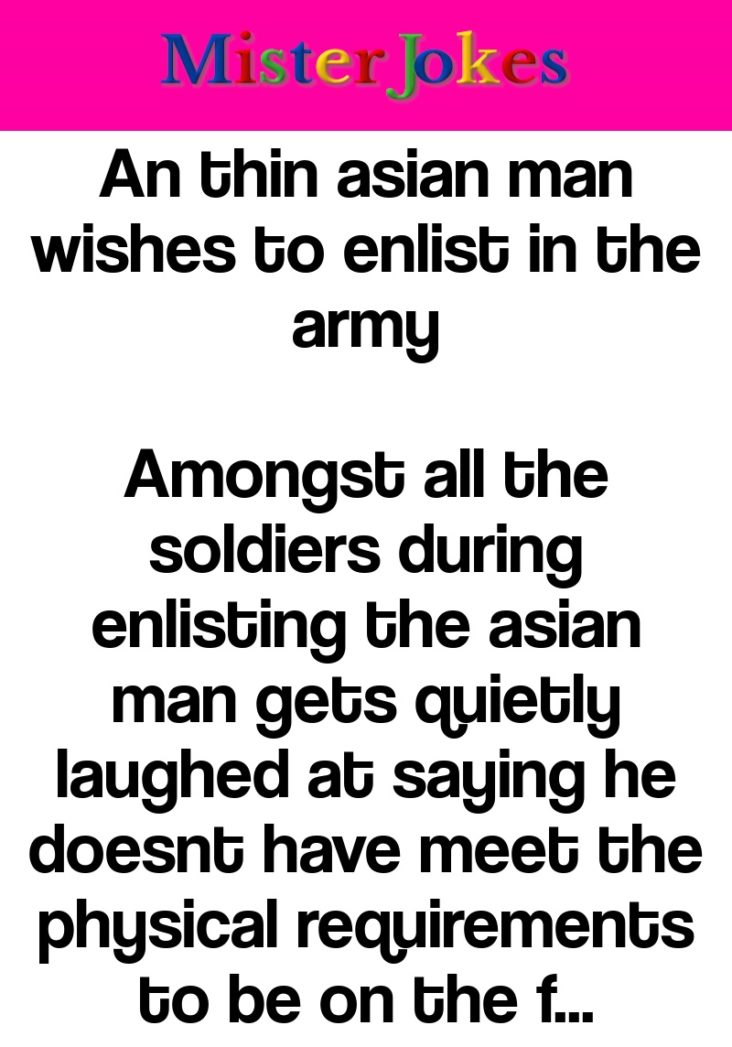 An thin asian man wishes to enlist in the army