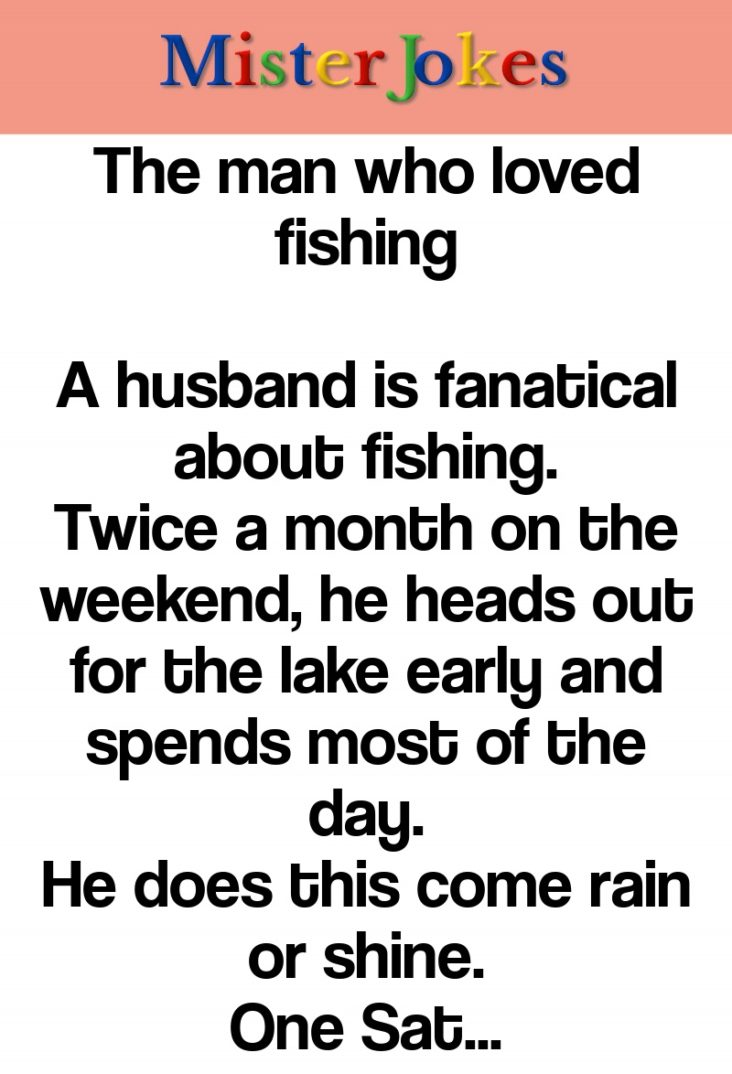 The man who loved fishing