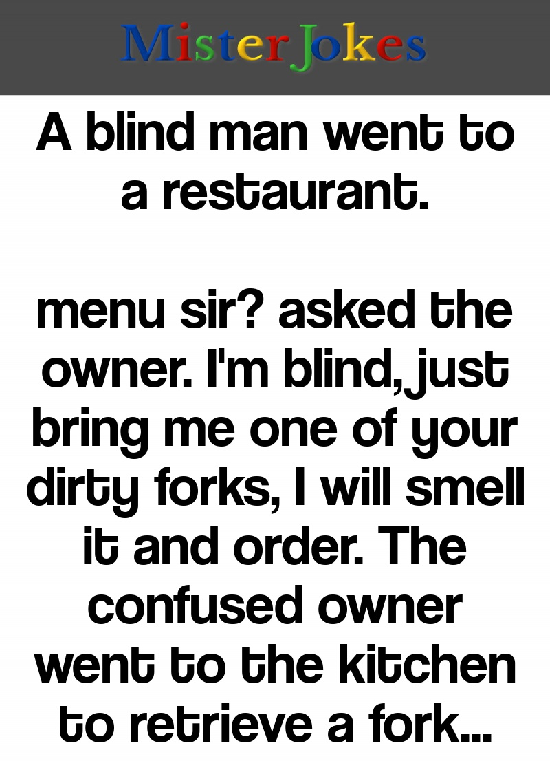 A blind man went to a restaurant.