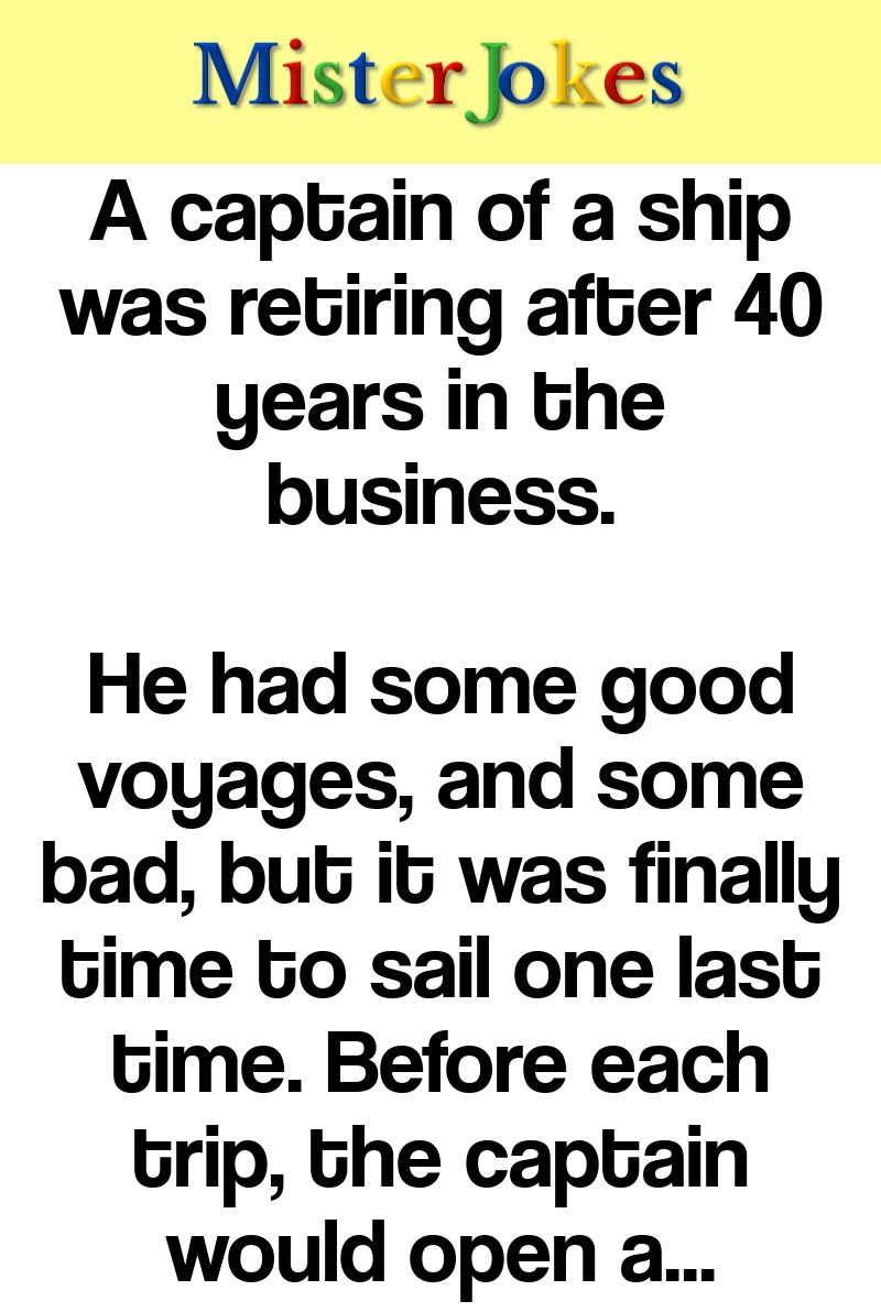 A captain of a ship was retiring after 40 years in the business.
