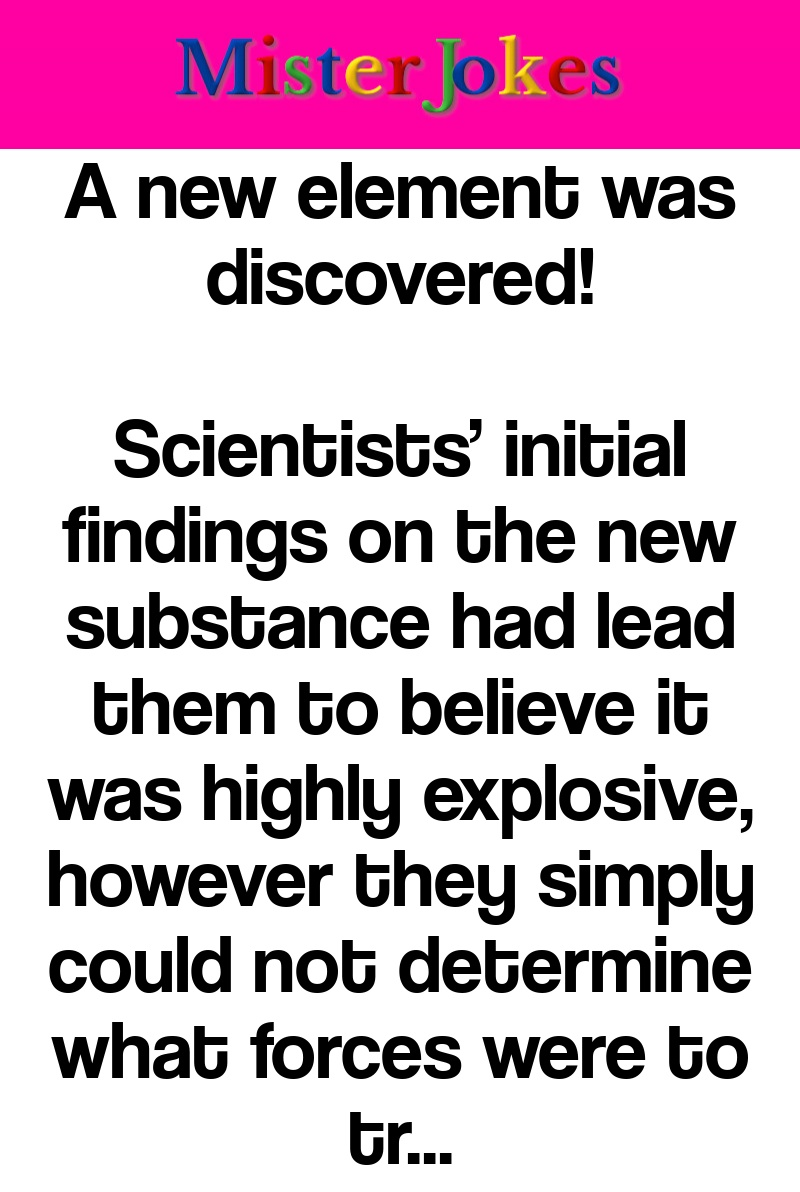 A new element was discovered!