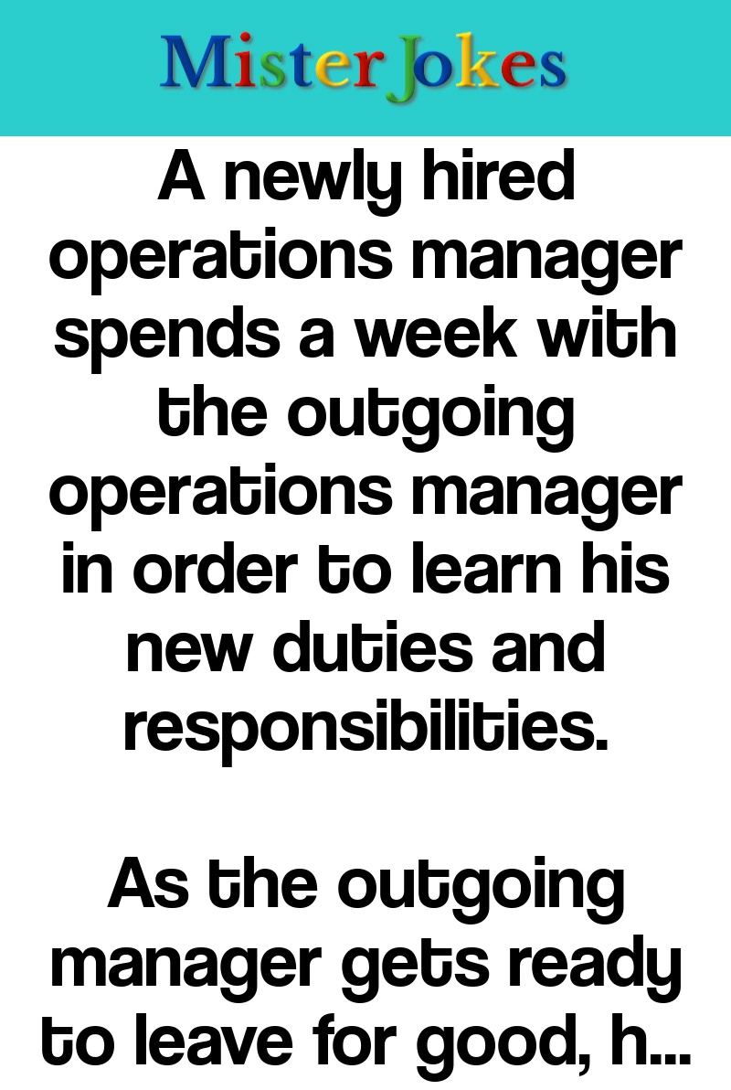 A newly hired operations manager spends a week with the outgoing operations manager in order to learn his new duties and responsibilities.